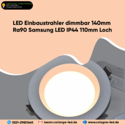 LED Einbaustrahler dimmbar 140mm Ra90 Samsung LED IP44 110mm Loch